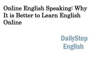Online English Speaking: Why it is better to learn English online