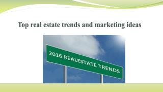 Top real estate trends and marketing ideas
