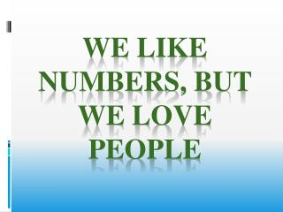 We Like Numbers, but We Love People