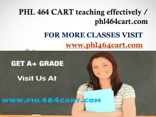 PHL 464 CART teaching effectively / phl464cart.com