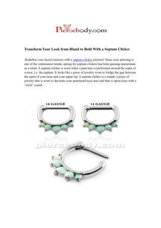 Transform Your Look from Bland to Bold With a Septum Clicker