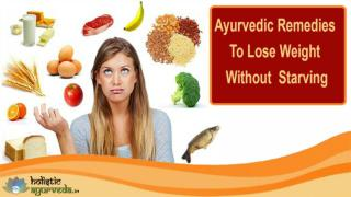 Ayurvedic Remedies To Lose Weight Without Starving