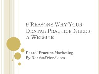 9 Reasons Why Your Dental Practice Needs A Website