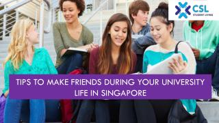 Tips to Make Friends during your University Life in Singapore