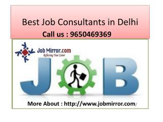 Best Job Consultants in Delhi:9650469404