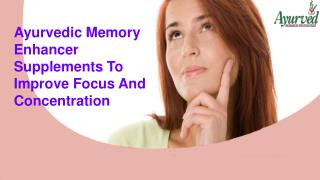 Ayurvedic Memory Enhancer Supplements To Improve Focus And Concentration