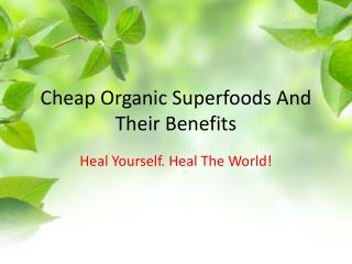 Cheap Organic Superfoods And Their Benefits