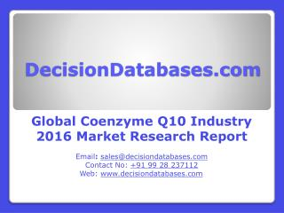 Global Coenzyme Q10 Industry Analysis and Revenue Forecast 2016
