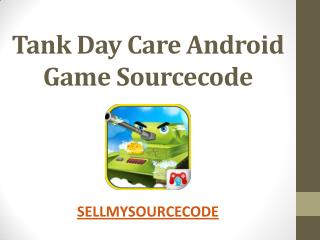 Tank Day Care Android Game Sourcecode