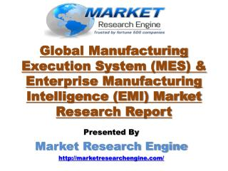 Global Manufacturing Execution System (MES) & Enterprise Manufacturing Intelligence (EMI) Market is estimated to reach $
