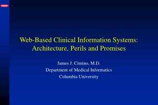 Web-Based Clinical Information Systems: Architecture, Perils and Promises