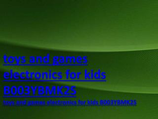 toys and games electronics for kids B003YBMK2S
