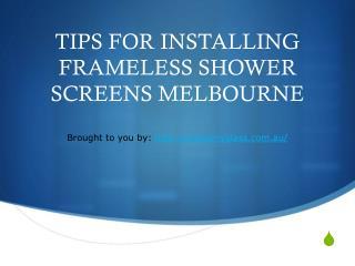 TIPS FOR INSTALLING FRAMELESS SHOWER SCREENS MELBOURNE
