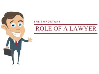 The Important Role of a Lawyer