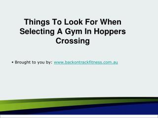 Things To Look For When Selecting A Gym In Hoppers Crossing