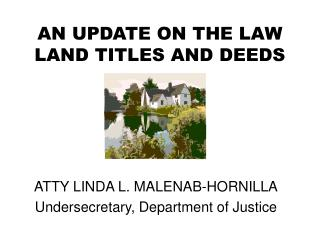 AN UPDATE ON THE LAW LAND TITLES AND DEEDS