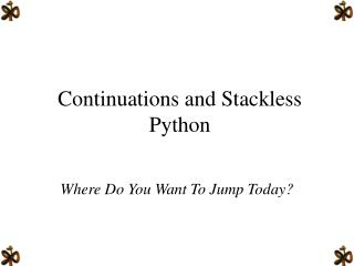 Continuations and Stackless Python