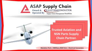 Asap supply chain supplier of aviation, military nsn parts