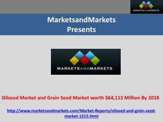 Oilseed Market and Grain Seed Market worth $64,113 Million By 2018