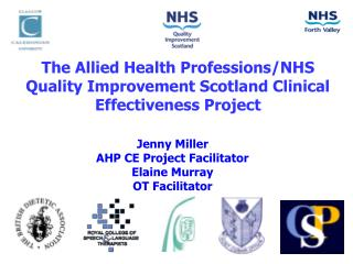 Jenny Miller AHP CE Project Facilitator  Elaine Murray OT Facilitator