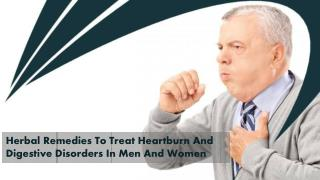 Herbal Remedies To Treat Heartburn And Digestive Disorders In Men And Women