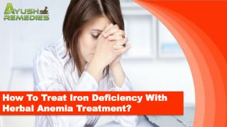 How To Treat Iron Deficiency With Herbal Anemia Treatment?