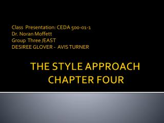 THE STYLE APPROACH  CHAPTER FOUR