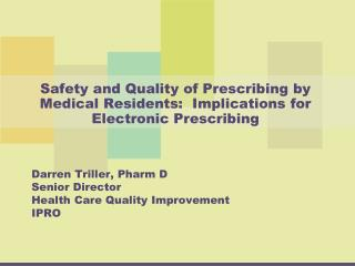 Safety and Quality of Prescribing by Medical Residents:  Implications for Electronic Prescribing