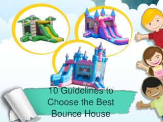 10 Guidelines to choose the Best Bounce House