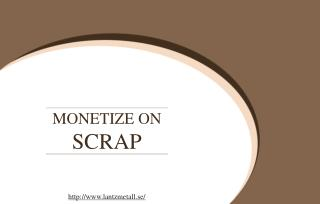 Scrap Can Be Monetized By an Organization