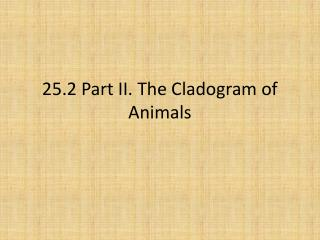 25.2 Part II. The Cladogram of Animals