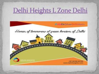 Delhi Heights L Zone