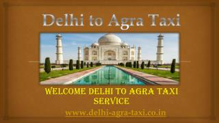 Book Taxi by Agra from Delhi - Delhi to Agra Taxi