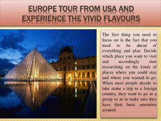 Europe tour from USA and experience the vivid flavours