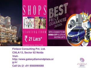 Galaxy Diamond Plaza Noida Extension Call@ 9560090088