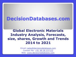 Global Electronic Materials Industry Size, Share, Growth, Segmentation's and Revenue Forecasts 2014 to 2021
