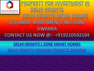 Delhi Heights Royal Homes 2/3/4BHK Apartments in L Zone Dwarka