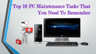 Top 10 PC Maintenance Tasks That You Need To Remember