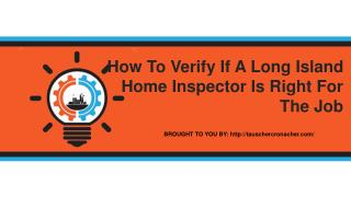 How To Verify If A Long Island Home Inspector Is Right For The Job