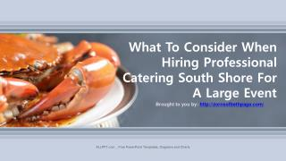 What To Consider When Hiring Professional Catering South Shore For A Large Event