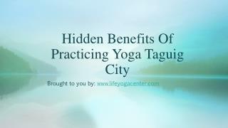 Hidden Benefits Of Practicing Yoga Taguig City