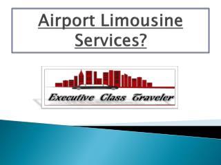 Airport Limousine Services?