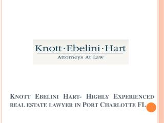 Knott Ebelini Hart- Highly Experienced real estate lawyer in Port Charlotte FL