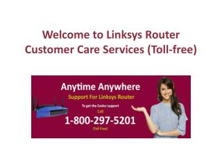 Linksys Router Technical Support Call us 1-800-297-5201