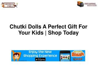 Chutki Dolls A Perfect Gift for Kids Shop Online