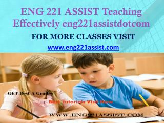 ENG 221 ASSIST Teaching Effectively eng221assistdotcom