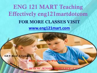 ENG 121 MART Teaching Effectively eng121martdotcom