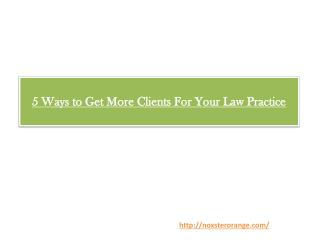 5 Ways to Get More Clients For Your Law Practice