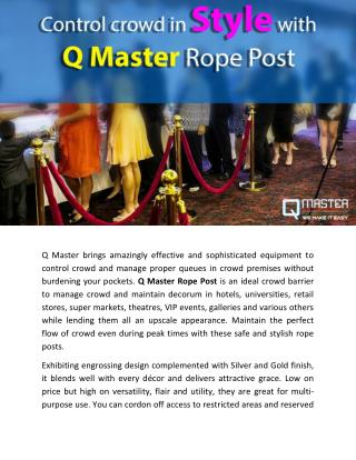 Control crowd in Style with Q Master Rope Post