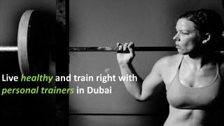 Live healthy and train right with personal trainers in dubai